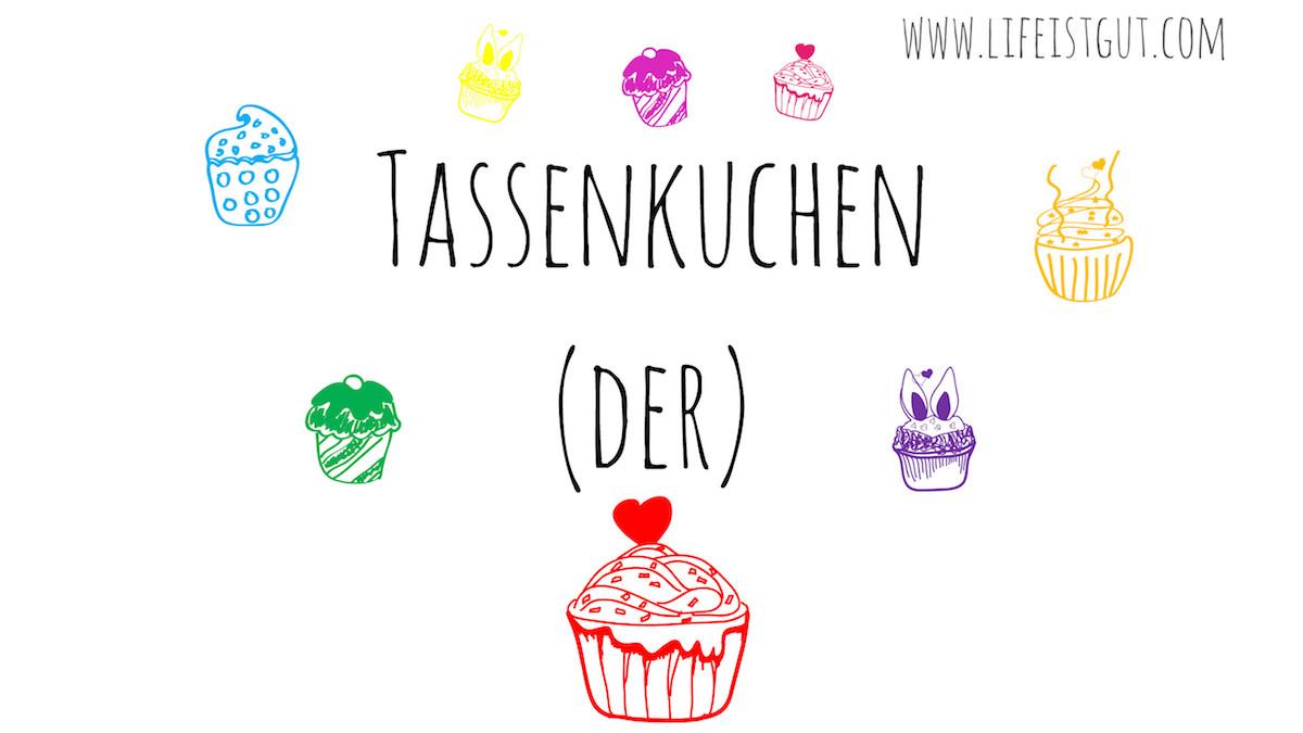 Немецкие слова с переводом: Забавные и смешные немецкие слова Tassenkuchen