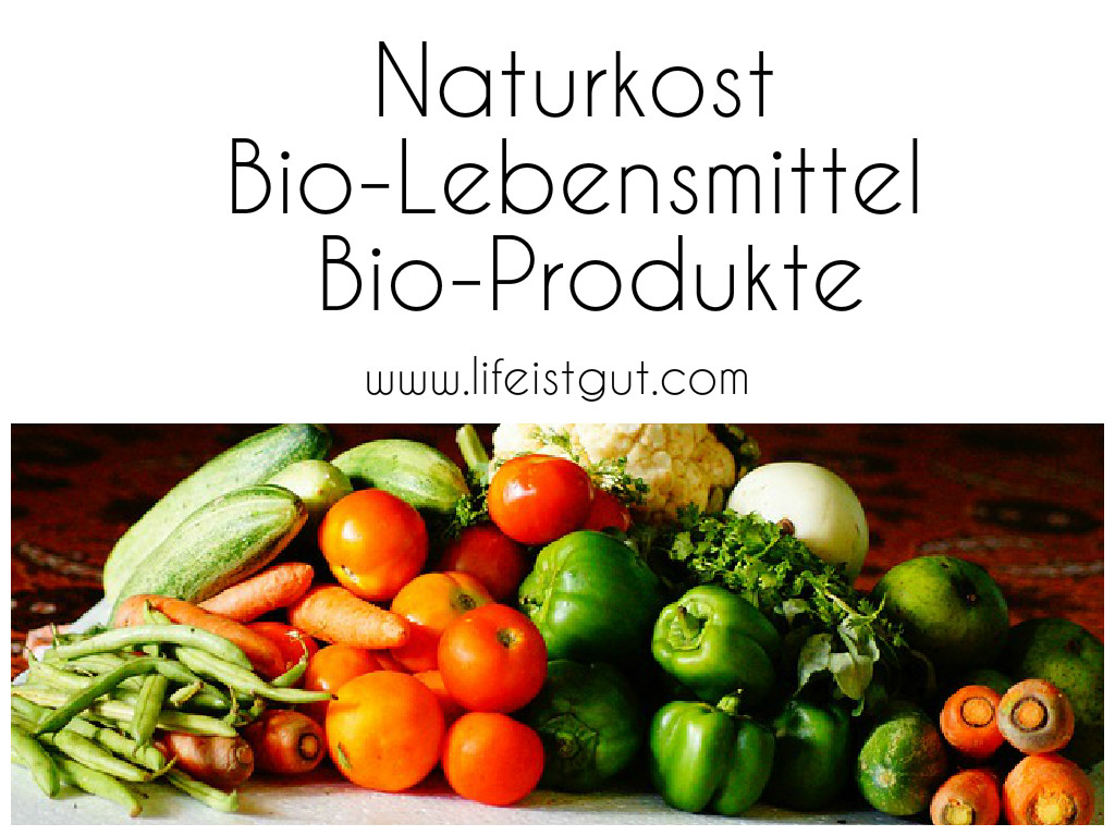 Био-Продукты в Германии:die Biokost = die Naturkost = die Bio-Waren = die Bio-Lebensmittel = die Bio-Produkte