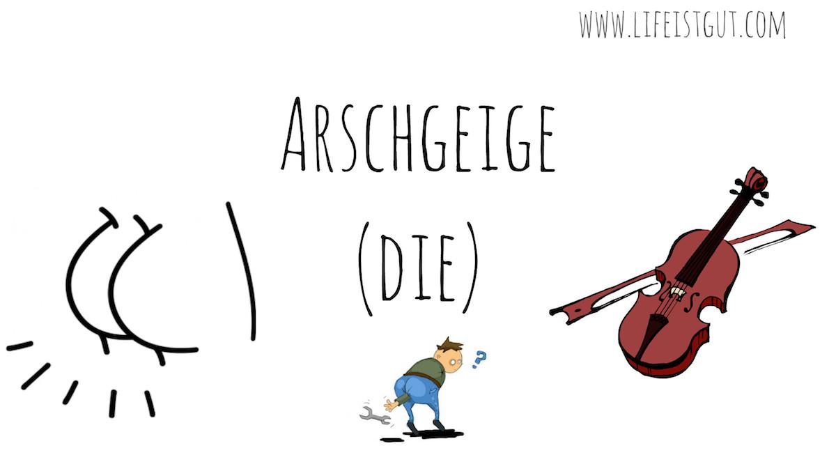 Немецкие слова с переводом: немного немецкого сленга и ругательств die Arschgeige – дословно «задница скрипка»